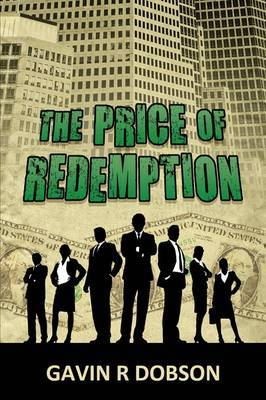 The Price of Redemption by Gavin R. Dobson