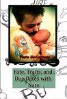 Fate, Traits, and Due Dates with Nate by Nate McCartney