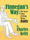 Finnegan's Way: The Secret Power of Doing Things Badly