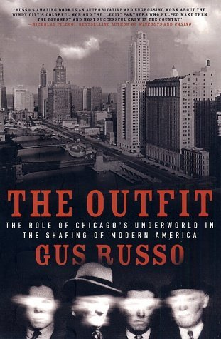 The Outfit: The Role of Chicago's Underworld in the Shaping of Modern America