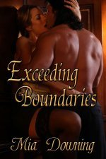 Exceeding Boundaries by Mia Downing