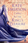 At the King's Pleasure by Kate Emerson
