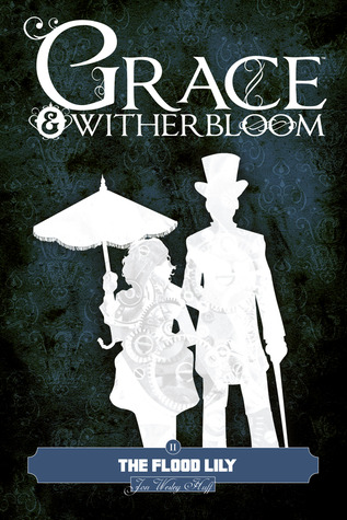 Grace and Witherbloom by Jon Wesley Huff