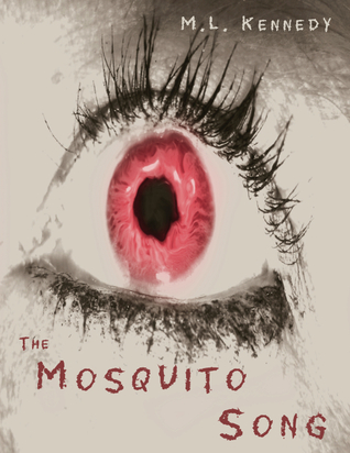 The Mosquito Song by M.L.  Kennedy