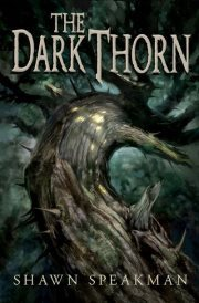 The Dark Thorn by Shawn Speakman
