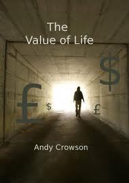 The Value of Life by Andy Crowson