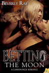 Betting the Moon (Cannon Pack, #4)