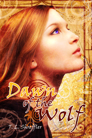 Dawn of the Wolf by T.L. Shreffler