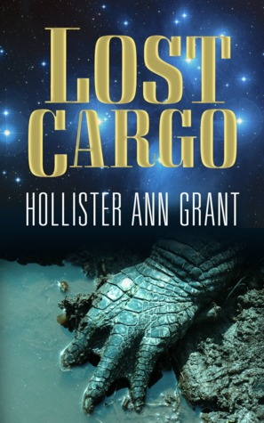 Lost Cargo by Hollister Ann Grant