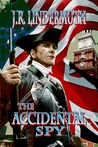 The Accidental Spy by J.R. Lindermuth