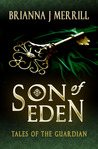 Son of Eden by Brianna J. Merrill