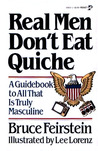 Real Men Don't Eat Quiche by Bruce Feirstein