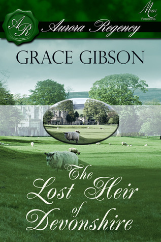 The Lost Heir of Devonshire by Grace Gibson