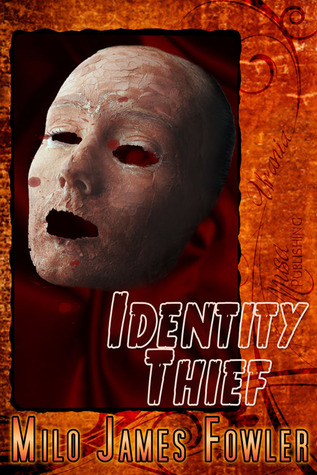 Identity Thief by Milo James Fowler