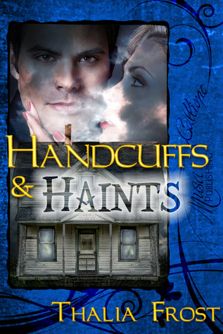 Handcuffs and Haints by Thalia Frost
