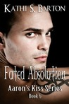 Fated Absolution (Aaron's Kiss, #6)