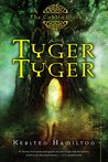 Tyger Tyger by Kersten Hamilton