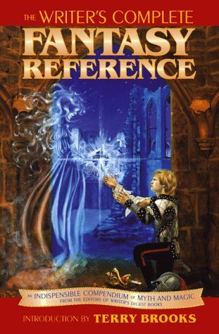 The Writer's Complete Fantasy Reference by Terry Brooks