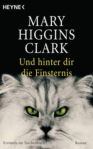 Und hinter dir die Finsternis by Mary Higgins Clark