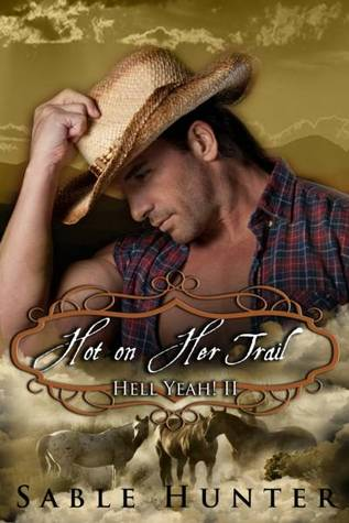 Hot On Her Trail: Hell Yeah! Series Sable Hunter