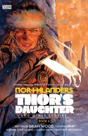 Free download Northlanders, Vol. 6: Thor's Daughter (Northlanders #6) PDF by Brian Wood, Simon Gane, Matthew Woodson, Marian Churchland