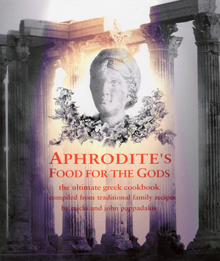 Aphrodite's Food For The Gods by John Pappas