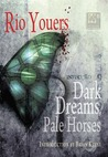 Ps Showcase #1  = Dark Dreams, Pale Horses