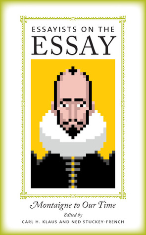 Essayists on the Essay by Carl H. Klaus