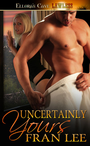 Uncertainly Yours by Fran Lee