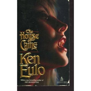 The House of Caine by Ken Eulo