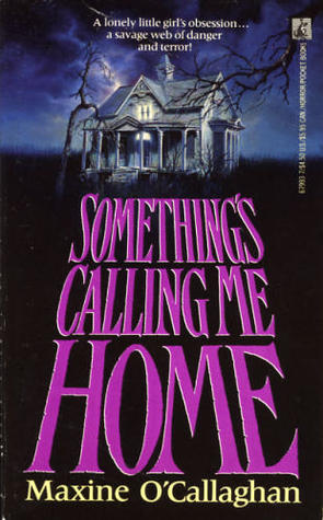 Something's Calling Me Home by Maxine O'Callaghan