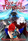 Eye of the Tornado, Volume III of The Fourth Dimension by Kevin Domenic