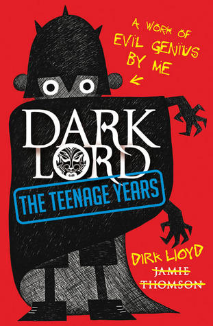 Dark Lord. Teenage Years by Jamie Thomson