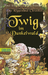 Twig im Dunkelwald (The Edge Chronicles, #1)
