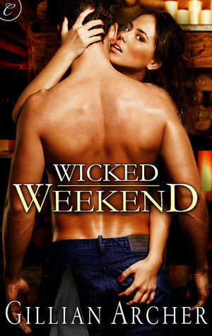 Wicked Weekend by Gillian Archer