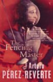 The Fencing Master by Aturo Pérez-Reverte