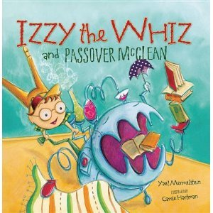 Izzy the Whiz and Passover McClean by Yael Mermelstein