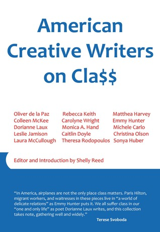 American Creative Writers on Class by Oliver de la Paz