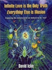 Infinite Love is the Only Truth by David Icke