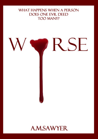 Worse by A.M. Sawyer