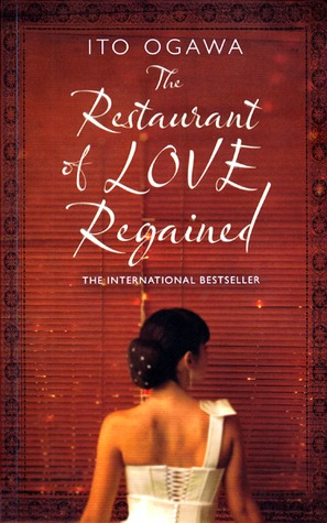 Restaurant of Love Regained by Ito Ogawa
