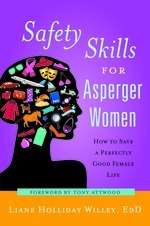 Safety Skills for Asperger Women by Liane Holliday Willey