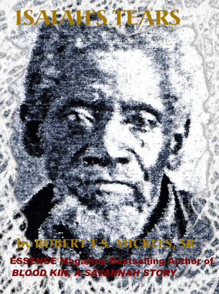 Isaiah's Tears by Robert T.S. Mickles Sr.