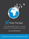 X Marks the Spot: The Indispensable Guide to Living and Working from Anywhere You Choose