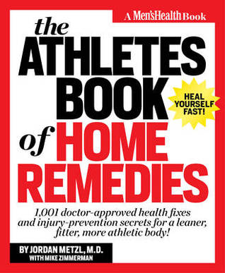 The Athlete's Book of Home Remedies by Jordan Metzl