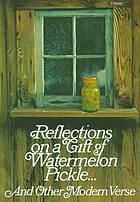 Reflections on a Gift of Watermelon Pickle... by Stephen Dunning
