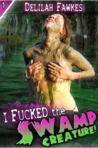 I Fucked the Swamp Creature (Monster Sex, #1)