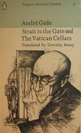Strait is the Gate and The Vatican Cellars by André Gide