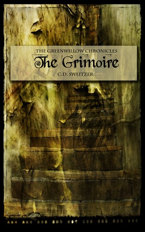 The Grimoire, Volume I (The Greenwillow Chronicles)