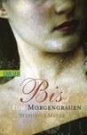 Bis(s) zum Morgengrauen by Stephenie Meyer